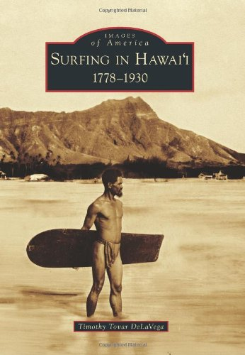 Surfing in Hawai\'i: 1778-1930 (Images of America Series)