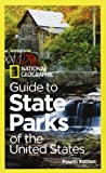 National Geographic Guide to State Parks of the United States, 4th Edition (National Geographic's Guide to the State Parks of the United States)