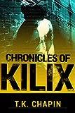 Chronicles Of Kilix (The Chronicles Of Kilix Book 1)