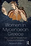 Barbara A. Olsen Women in Mycenaean Greece: The Linear B Tablets from Pylos and Knossos
