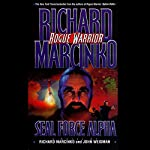 Rogue Warrior: Seal Force Alpha | Richard Marcinko