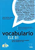 img - for Vocabulario ELE B1: Basic Spanish Vocabulary for Levels A1 to B1 by Jesus Sanchez Lobato (2014-01-01) book / textbook / text book