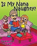 Pauline May Is My Nana Naughty?