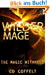 Wilder Mage (The Magic Withheld)