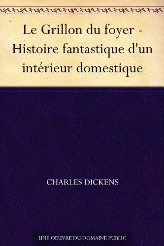 Le Grillon du foyer - Histoire fantastique d'un int PDF
