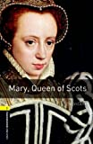 Mary Queen of Scots: 400 Headwords (Oxford Bookworms Library)
