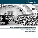 Is There a Movement Other than the Movement of Thought: Twelve Public Meetings, Saanen, Switzerland, 1974 Audiobook by Jiddu Krishnamurti Narrated by Jiddu Krishnamurti