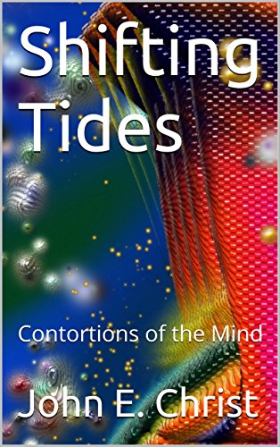 Shifting Tides: Contortions of the Mind