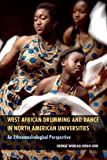 img - for West African Drumming and Dance in North American Universities: An Ethnomusicological Perspective book / textbook / text book