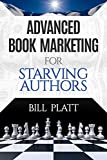 Advanced Book Marketing for Starving Authors (English Edition)