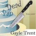 Dead Pan: Daphne Martin Mystery, Book 2 Audiobook by Gayle Trent Narrated by Karen Commins