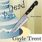 Dead Pan: Daphne Martin Mystery, Book 2 | Gayle Trent