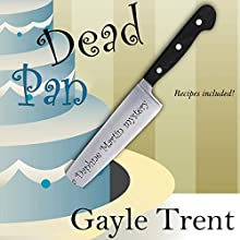 Dead Pan: Daphne Martin Mystery, Book 2 (       UNABRIDGED) by Gayle Trent Narrated by Karen Commins