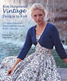 Kim Hargreaves' Vintage Designs to Knit: 25 Timeless Patterns for Women and Men from the Rowan Collection (1570764948) by Hargreaves, Kim