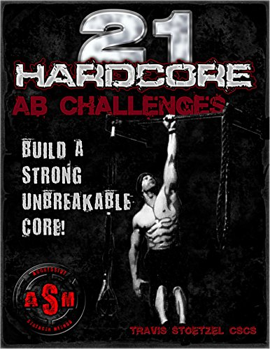 21 Hardcore Ab Challenges: Build a Strong Unbreakable Core! (English Edition)