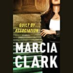 Guilt by Association (       UNABRIDGED) by Marcia Clark Narrated by January LaVoy