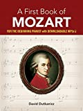 A First Book of Mozart: for the Beginning Pianist with Downloadable MP3s (Dover Music for Piano)