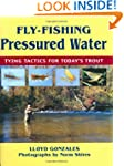 Fly-Fishing Pressured Water: Tying Ta...