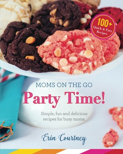 Party Time! (Moms On The Go) (Volume 1) by Erin Courtney