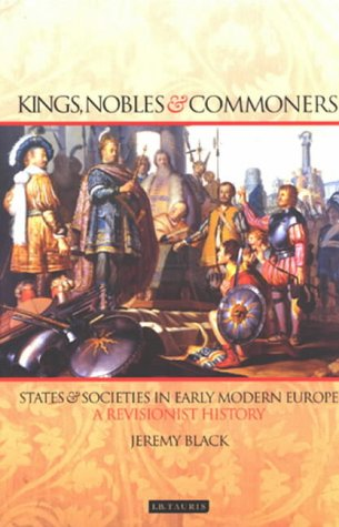Kings, Nobles and Commoners: States and Societies in Early Modern Europe
