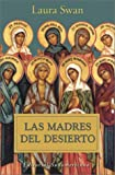 img - for Las madres del desierto / Desert Mothers (Biografias Y Testimonios) (Spanish Edition) book / textbook / text book