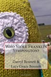img - for Who Stole Franklin Stripington? book / textbook / text book