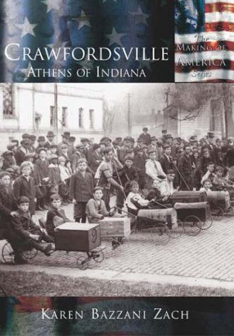 Crawfordsville:  Athens of Indiana  (IN)   (Making of America)