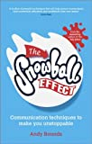 img - for The Snowball Effect: Communication Techniques to Make You Unstoppable book / textbook / text book