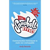 The Snowball Effect: Communication Techniques to Make You Unstoppableby Andy Bounds