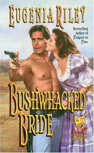 Bushwhacked Bride (Wink & a Kiss, 2), EUGENIA RILEY