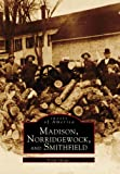 img - for MADISON, NORRIDGEWOCK,and SMITHFIELD (ME) (Images of America (Images of America (Arcadia Publishing)) book / textbook / text book