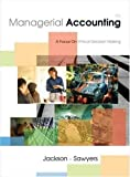 img - for Managerial Accounting - A Focus on Ethical Decision Making (4th, Fourth Edition) - By Jackson, Sawyers, & Jenkins book / textbook / text book