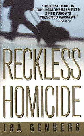 Reckless Homicide (Reckless Homicide), Ira Genberg
