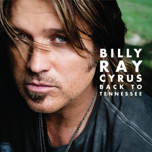 BILLY RAY CYRUS - Back To Tennessee - Zortam Music