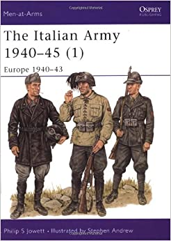 Italian Army, 1940-1945 (v. 1): Philip Jowett, Stephen Andrew