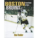 Boston Bruins: Greatest Moments and Players (paperback) ~ Stan Fischler