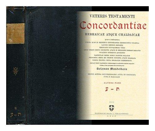 Veteris testamenti concordantiae hebraicae atque chaldaicae... / editio altera, locupletissime aucta et emendata cura F. Margolin... Vol.2.