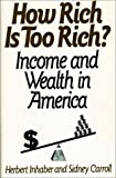 img - for How Rich Is Too Rich?: Income and Wealth in America (NATO Asi Series B. Physics; 268) book / textbook / text book