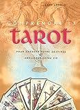 echange, troc Lady Lorelei - Comprendre la tarot : Pour changer votre destinée et améliorer votre vie