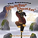 The Awesome Boxin' Doxin': The Legend of a Wiener Dog | Gary Christopherson
