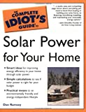 The Complete Idiot's Guide to Solar Power for Your Home (0028643933) by Ramsey, Dan