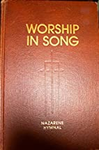 Worship in Song Nazarene Hymnal by Unknown