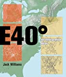 East 40 Degrees: An Interpretive Atlas (0813925851) by Williams, Jack