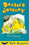 Dexter's Journey (Bananas) (0778708462) by D'Lacey, Chris