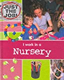 I Work in a Nursery (Just the Job) (074964057X) by Oliver, Clare