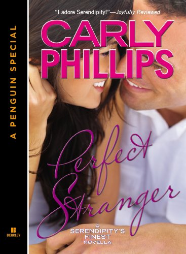Perfect Stranger (Novella) (Serendipity's Finest) by Carly Phillips