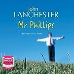 Mr Phillips   John Lanchester