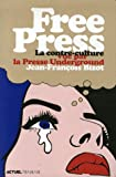 Free Press : La contre-culture vue par la presse underground