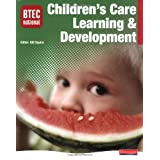 BTEC National Children's Care, Learning and Development (BTEC National Children's Care  Learning and Development 2007)by Ms Gill Squire