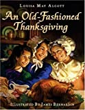 An Old-Fashioned Thanksgiving (0060004509) by Alcott, Louisa May